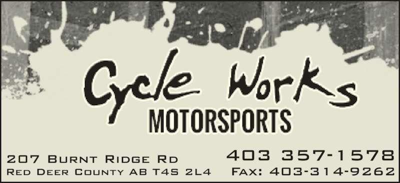 Cycle Works Red Deer Ltd (403-357-1578) - Display Ad - Red Deer County AB T4S 2L4 207 Burnt Ridge Rd 403 357-1578 Fax: 403-314-9262