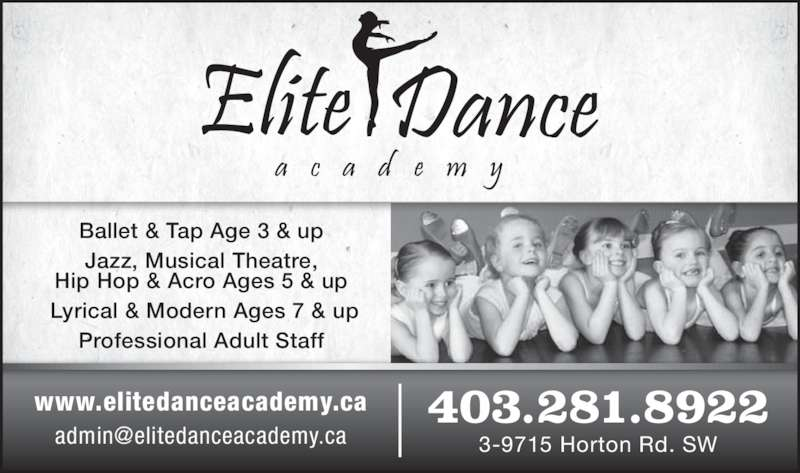 Elite Dance Academy (403-281-8922) - Display Ad - www.elitedanceacademy.ca 403.281.8922 Ballet & Tap Age 3 & up Jazz, Musical Theatre, Hip Hop & Acro Ages 5 & up  Lyrical & Modern Ages 7 & up Professional Adult Staff