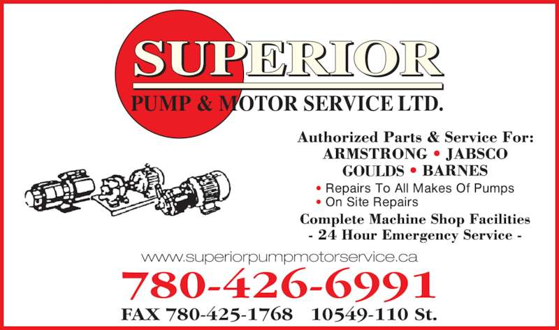 Superior Pump & Motor Service Ltd (780-426-6991) - Display Ad - 780-426-6991 FAX 780-425-1768   10549-110 St.