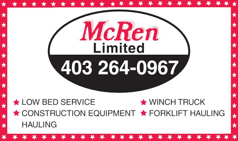 Mcren Limited (403-264-0967) - Display Ad - 403 264-0967 Limited HAULING WINCH TRUCK FORKLIFT HAULING LOW BED SERVICE CONSTRUCTION EQUIPMENT