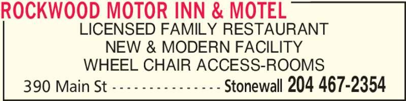 Rockwood Hotel (2044672354) - Display Ad - NEW & MODERN FACILITY WHEEL CHAIR ACCESS-ROOMS LICENSED FAMILY RESTAURANT ROCKWOOD MOTOR INN & MOTEL Stonewall 204 467-2354390 Main St - - - - - - - - - - - - - - -