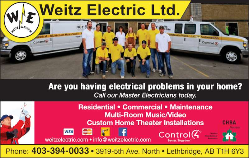 Weitz Electric Ltd (403-394-0033) - Display Ad - Residential • Commercial • Maintenance Multi-Room Music/Video Custom Home Theater Installations Are you having electrical problems in your home? Call our Master Electricians today. Phone: 403-394-0033 • 3919-5th Ave. North • Lethbridge, AB T1H 6Y3