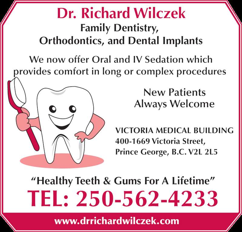 """Dr Richard Wilczek (2505624233) - Display Ad - Dr. Richard Wilczek Family Dentistry,  Orthodontics, and Dental Implants We now offer Oral and IV Sedation which provides comfort in long or complex procedures  """"Healthy Teeth & Gums For A Lifetime"""" VICTORIA MEDICAL BUILDING 400-1669 Victoria Street,  Prince George, B.C. V2L 2L5 TEL: 250-562-4233 www.drrichardwilczek.com New Patients Always Welcome"""