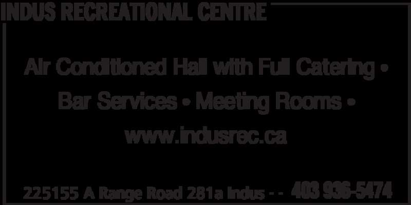 Indus Recreational Centre (403-936-5474) - Display Ad - INDUS RECREATIONAL CENTRE 225155 A Range Road 281a Indus 403 936-5474- - Air Conditioned Hall with Full Catering • Bar Services • Meeting Rooms • www.indusrec.ca