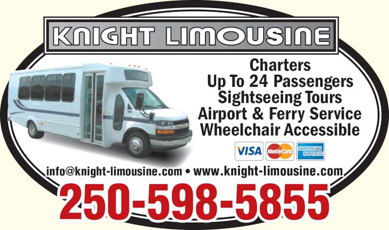 Knight Limousine Service Ltd (250-598-5855) - Display Ad - 250-598-5855 Charters Up To 24 Passengers Sightseeing Tours Airport & Ferry Service Wheelchair Accessible