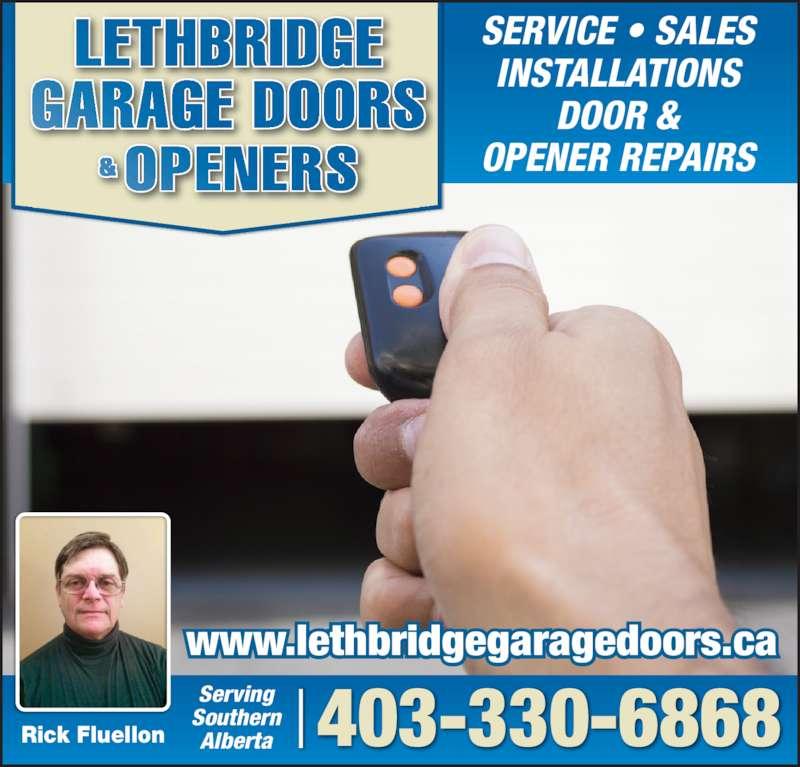 Lethbridge Garage Doors & Openers (403-330-6868) - Display Ad - SERVICE • SALES INSTALLATIONS DOOR & OPENER REPAIRS 403-330-6868ServingSouthernAlbertaRick Fluellon www.lethbridgegaragedoors.ca