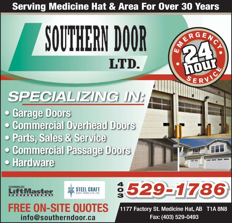 Southern Door Ltd (403-529-1786) - Display Ad - FREE ON-SITE QUOTES Serving Medicine Hat & Area For Over 30 Years S E R V I  SPECIALIZING IN: ? Garage Doors ? Commercial Overhead Doors  ? Parts, Sales & Service ? Commercial Passage Doors ? Hardware 1177 Factory St. Medicine Hat, AB T1A 8N8  Fax: (403) 529-0493 529-1786403 24 hour E R G E N C
