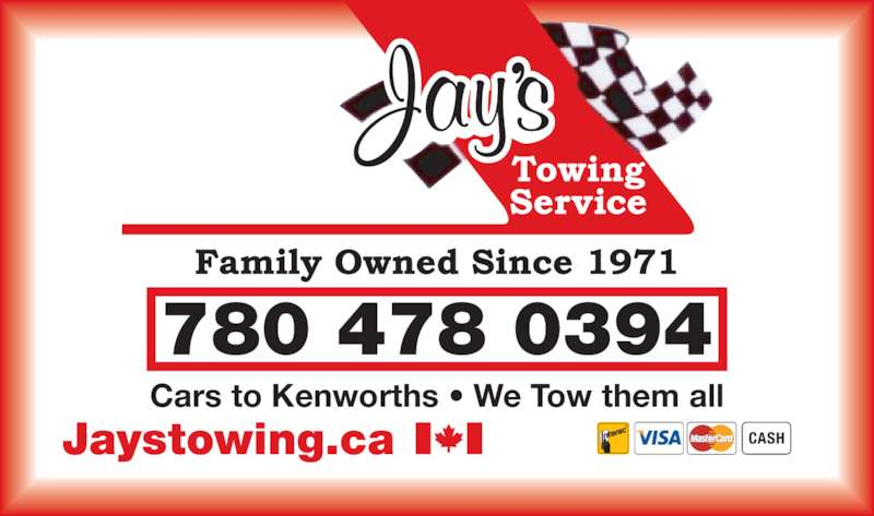 Jay's Towing Service (780-478-0394) - Display Ad - Jaystowing.ca Cars to Kenworths ? We Tow them all 780 478 0394 CASH