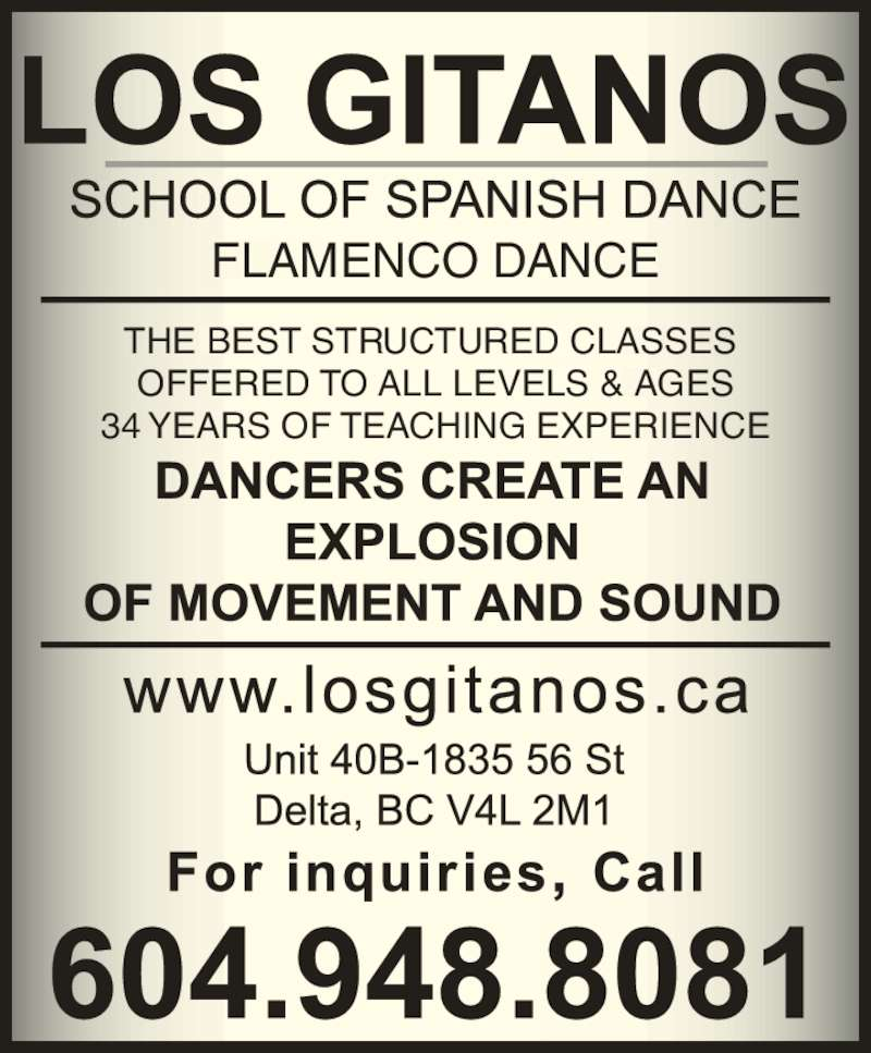 Los Gitanos School Of Spanish Dance (604-948-8081) - Display Ad - OFFERED TO ALL LEVELS & AGES 34 YEARS OF TEACHING EXPERIENCE FLAMENCO DANCE THE BEST STRUCTURED CLASSES