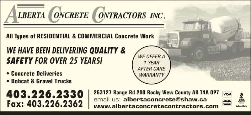 Alberta Concrete Contractors Inc (403-226-2330) - Display Ad - All Types of RESIDENTIAL & COMMERCIAL Concrete Work WE OFFER A 1 YEAR AFTER CARE WARRANTY WE HAVE BEEN DELIVERING QUALITY & SAFETY FOR OVER 25 YEARS! ? Concrete Deliveries ? Bobcat & Gravel Trucks 403.226.2330 Fax: 403.226.2362 263127 Range Rd 290 Rocky View County AB T4A 0P7 www.albertaconcretecontractors.com