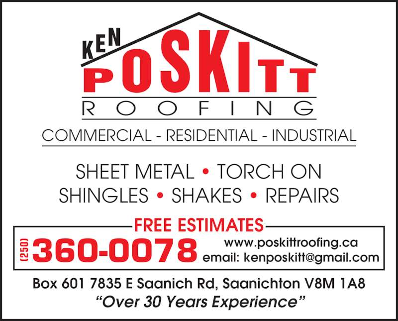 Poskitt Roofing (250-360-0078) - Display Ad - SHEET METAL ? TORCH ON SHINGLES ? SHAKES ? REPAIRS COMMERCIAL - RESIDENTIAL - INDUSTRIAL R O O F I N G Box 601 7835 E Saanich Rd, Saanichton V8M 1A8 ?Over 30 Years Experience? FREE ESTIMATES 360-0078(250 ) www.poskittroofing.ca
