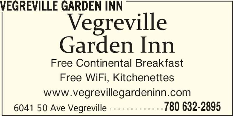 Vegreville Garden Inn (780-632-2895) - Display Ad - 6041 50 Ave Vegreville - - - - - - - - - - - - - VEGREVILLE GARDEN INN Free Continental Breakfast Free WiFi, Kitchenettes www.vegrevillegardeninn.com  780 632-2895