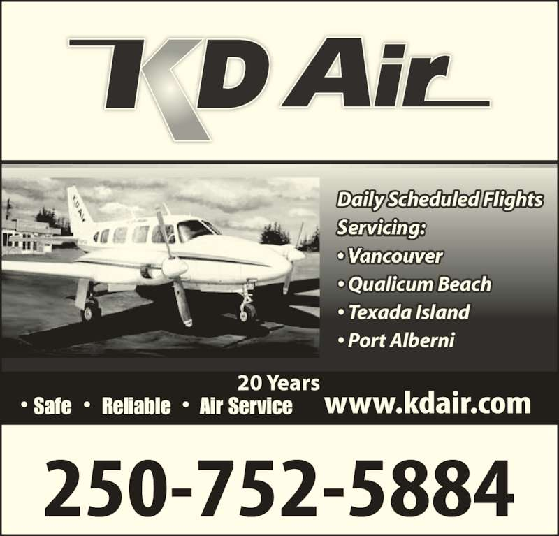 K D Air Corp (250-752-5884) - Display Ad - Daily Scheduled Flights ? Qualicum Beach ? Texada Island ? Port Alberni ? Safe  ?  Reliable  ?  Air Service 20 Years