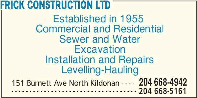Frick Construction Ltd (204-668-4942) - Annonce illustrée======= -