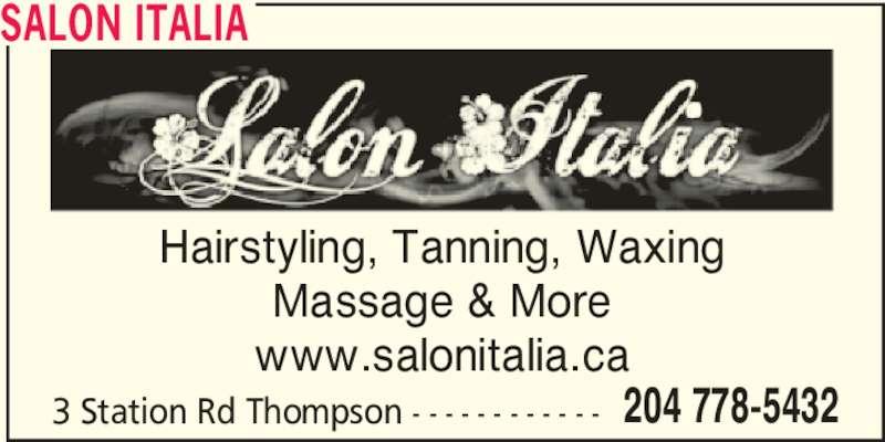Salon Italia (2047785432) - Display Ad - SALON ITALIA Hairstyling, Tanning, Waxing Massage & More www.salonitalia.ca 3 Station Rd Thompson - - - - - - - - - - - - 204 778-5432