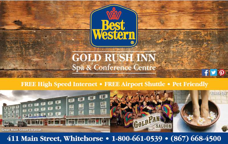 Best Western (8676684500) - Display Ad - Aveda Spa Great Main Street Location FREE High Speed Internet ? FREE Airport Shuttle ? Pet Friendly 411 Main Street, Whitehorse ? 1-800-661-0539 ? (867) 668-4500