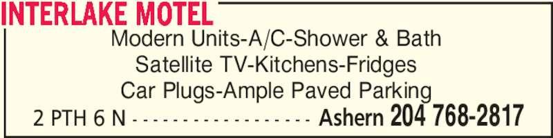 Interlake Motel (204-768-2817) - Display Ad - 2 PTH 6 N - - - - - - - - - - - - - - - - - - Ashern 204 768-2817 Modern Units-A/C-Shower & Bath Satellite TV-Kitchens-Fridges Car Plugs-Ample Paved Parking INTERLAKE MOTEL