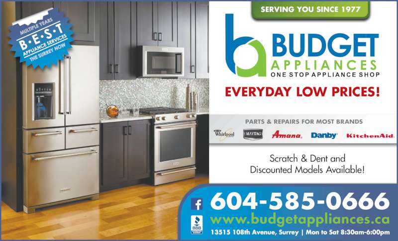 Budget Appliance (604-585-0666) - Display Ad - PARTS & REPAIRS FOR MOST BRANDS SERVING YOU SINCE 1977 EVERYDAY LOW PRICES! Scratch & Dent and Discounted Models Available! 13515 108th Avenue, Surrey | Mon to Sat 8:30am-6:00pm 604-585-0666 www.budgetappliances.ca