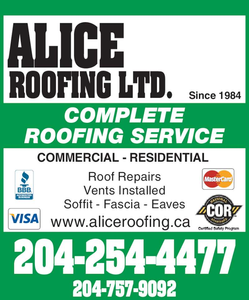 Alice Roofing Ltd (204-757-9092) - Display Ad - ALICE Vents Installed ROOFING LTD. Roof Repairs Soffit - Fascia - Eaves 204-254-4477 ROOFING SERVICE COMPLETE COMMERCIAL - RESIDENTIAL  www.aliceroofing.ca Since 1984 204-757-9092