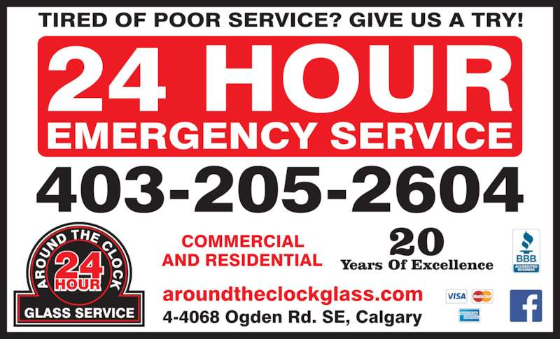 Around The Clock Glass Service (4032052604) - Display Ad - 24 HOUR EMERGENCY SERVICE TIRED OF POOR SERVICE?  GIVE US A TRY! 201519 Commercial Over 33 Years Experience & Residential aroundtheclockglass.com 4-4068 Ogden Road SE, Calgary 403-205-2604