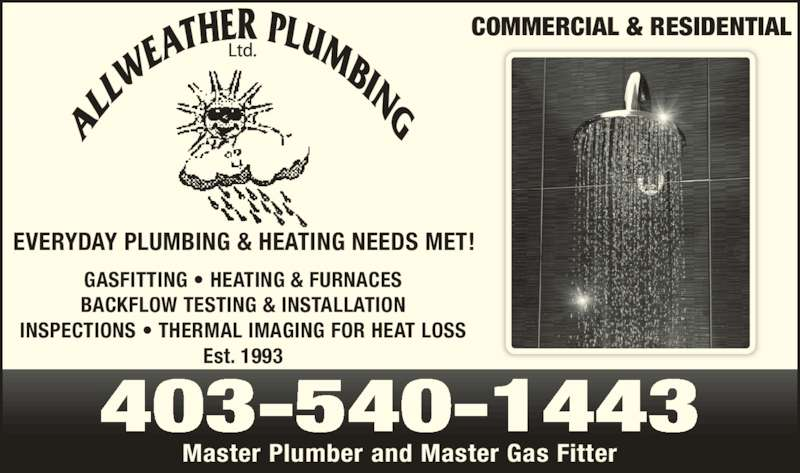 Allweather Plumbing & Heating Ltd (403-540-1443) - Display Ad - BACKFLOW TESTING & INSTALLATION INSPECTIONS ? THERMAL IMAGING FOR HEAT LOSS Est. 1993 EVERYDAY PLUMBING & HEATING NEEDS MET! 403-540-1443 COMMERCIAL & RESIDENTIAL Master Plumber and Master Gas Fitter GASFITTING ? HEATING & FURNACES