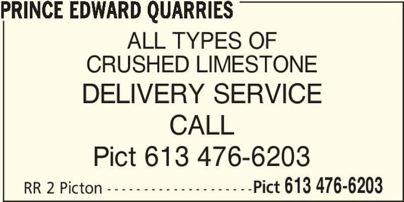 The Miller Group (613-476-6203) - Display Ad - RR 2 Picton - - - - - - - - - - - - - - - - - - - -Pict 613 476-6203 ALL TYPES OF CRUSHED LIMESTONE DELIVERY SERVICE CALL Pict 613 476-6203 PRINCE EDWARD QUARRIES