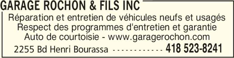 Garage Rochon & Fils Inc (4185238241) - Annonce illustrée======= - Réparation et entretien de véhicules neufs et usagés Respect des programmes d'entretien et garantie Auto de courtoisie - www.garagerochon.com GARAGE ROCHON & FILS INC 418 523-82412255 Bd Henri Bourassa - - - - - - - - - - - -