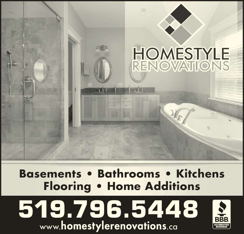 Homestyle Renovations (519-796-5448) - Display Ad - Basements • Bathrooms • Kitchens Flooring • Home Additions 519.796.5448 www.homestylerenovations.ca