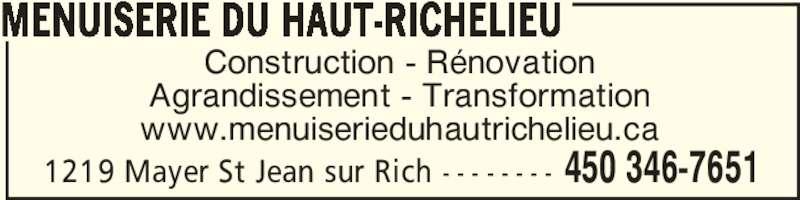 Menuiserie du Haut-Richelieu (450-346-7651) - Annonce illustrée======= - Construction - Rénovation Agrandissement - Transformation www.menuiserieduhautrichelieu.ca MENUISERIE DU HAUT-RICHELIEU 1219 Mayer St Jean sur Rich - - - - - - - - 450 346-7651