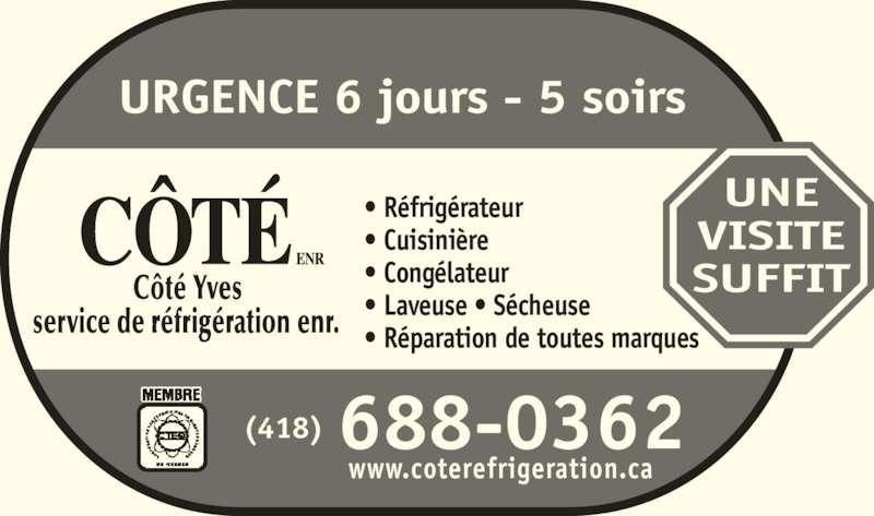 Service de Réfrigération Côté Enr (418-688-0362) - Annonce illustrée======= - URGENCE 6 jours - 5 soirs • Réfrigérateur  • Cuisinière • Congélateur • Laveuse • Sécheuse  • Réparation de toutes marques 688-0362(418) www.coterefrigeration.ca UNE VISITE SUFFIT