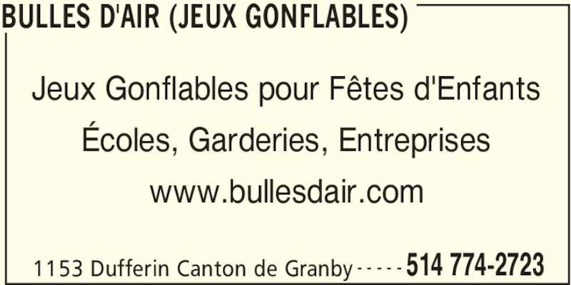 Bulles D'Air (Jeux Gonflables) (514-774-2723) - Annonce illustrée======= - 1153 Dufferin Canton de Granby 514 774-2723- - - - - Jeux Gonflables pour Fêtes d'Enfants BULLES D'AIR (JEUX GONFLABLES) Écoles, Garderies, Entreprises www.bullesdair.com