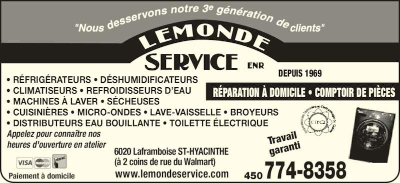 Lemonde Service Enr (450-774-8358) - Annonce illustrée======= - DEPUIS 1969 RÉPARATION À DOMICILE • COMPTOIR DE PIÈCES Paiement à domicile 6020 Laframboise ST-HYACINTHE • RÉFRIGÉRATEURS • DÉSHUMIDIFICATEURS • CLIMATISEURS • REFROIDISSEURS D'EAU • MACHINES À LAVER • SÉCHEUSES • CUISINIÈRES • MICRO-ONDES • LAVE-VAISSELLE • BROYEURS • DISTRIBUTEURS EAU BOUILLANTE • TOILETTE ÉLECTRIQUE  (à 2 coins de rue du Walmart) www.lemondeservice.com 774-8358450 Travail garant Appelez pour connaître nos heures d'ouverture en atelier