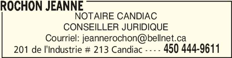 Rochon Jeanne (450-444-9611) - Annonce illustrée======= - 201 de l'Industrie # 213 Candiac - - - - 450 444-9611 ROCHON JEANNE NOTAIRE CANDIAC CONSEILLER JURIDIQUE
