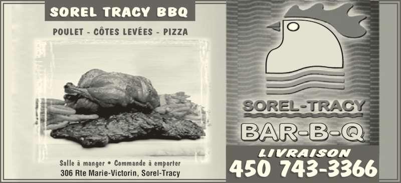 Restaurant Sorel-Tracy Bar-B-Q (4507433366) - Annonce illustrée======= - POULET - CÔTES LEVÉES - PIZZA 306 Rte Marie-Victorin, Sorel-Tracy LIVRAISON 450 743-3366Salle à manger • Commande à emporter SOREL TRACY BBQ