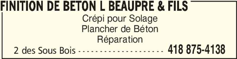 Finition de Béton L Beaupré & Fils (418-875-4138) - Annonce illustrée======= - Crépi pour Solage Plancher de Béton Réparation FINITION DE BETON L BEAUPRE & FILS 418 875-41382 des Sous Bois - - - - - - - - - - - - - - - - - - - -