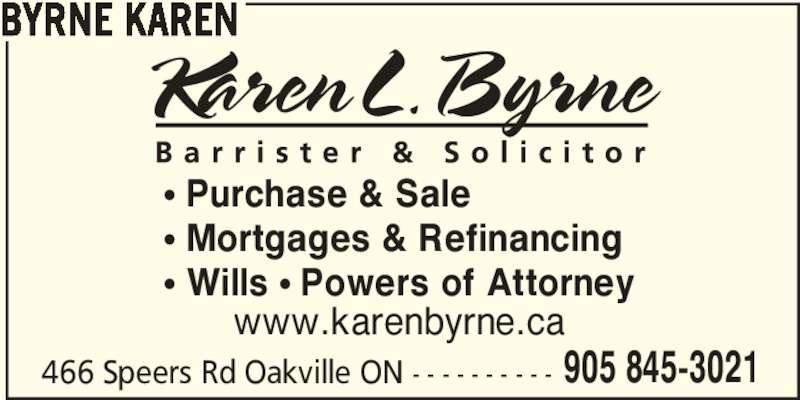 Byrne Karen (905-845-3021) - Display Ad - π Purchase & Sale π Mortgages & Refinancing π Wills π Powers of Attorney BYRNE KAREN 466 Speers Rd Oakville ON - - - - - - - - - - 905 845-3021 www.karenbyrne.ca