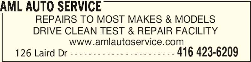 AML Auto Service (416-423-6209) - Display Ad - 126 Laird Dr - - - - - - - - - - - - - - - - - - - - - - - 416 423-6209 AML AUTO SERVICE REPAIRS TO MOST MAKES & MODELS DRIVE CLEAN TEST & REPAIR FACILITY www.amlautoservice.com
