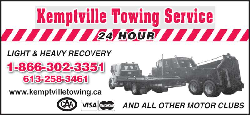 Kemptville Towing Service (613-258-3461) - Display Ad - 613-258-3461 1-866-302-3351 AND ALL OTHER MOTOR CLUBS Kemptville Towing Service 24 HOUR LIGHT & HEAVY RECOVERY www.kemptvilletowing.ca