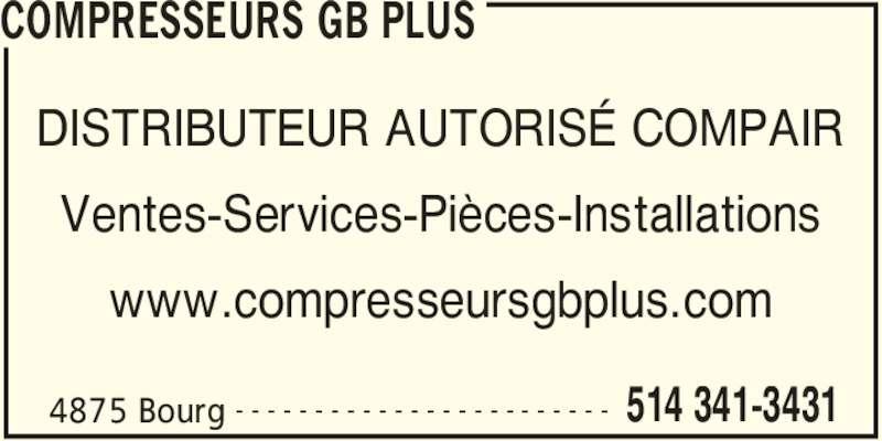 Compresseurs Gb Plus (514-341-3431) - Annonce illustrée======= - COMPRESSEURS GB PLUS 4875 Bourg 514 341-3431- - - - - - - - - - - - - - - - - - - - - - - - DISTRIBUTEUR AUTORISÉ COMPAIR Ventes-Services-Pièces-Installations www.compresseursgbplus.com
