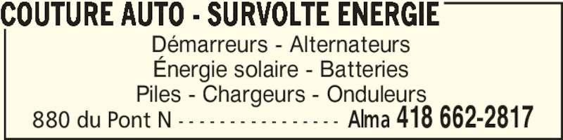Couture Auto - Survolte Énergie (4186622817) - Annonce illustrée======= - COUTURE AUTO - SURVOLTE ENERGIE  Alma 418 662-2817880 du Pont N - - - - - - - - - - - - - - - - Énergie solaire - Batteries Piles - Chargeurs - Onduleurs Démarreurs - Alternateurs