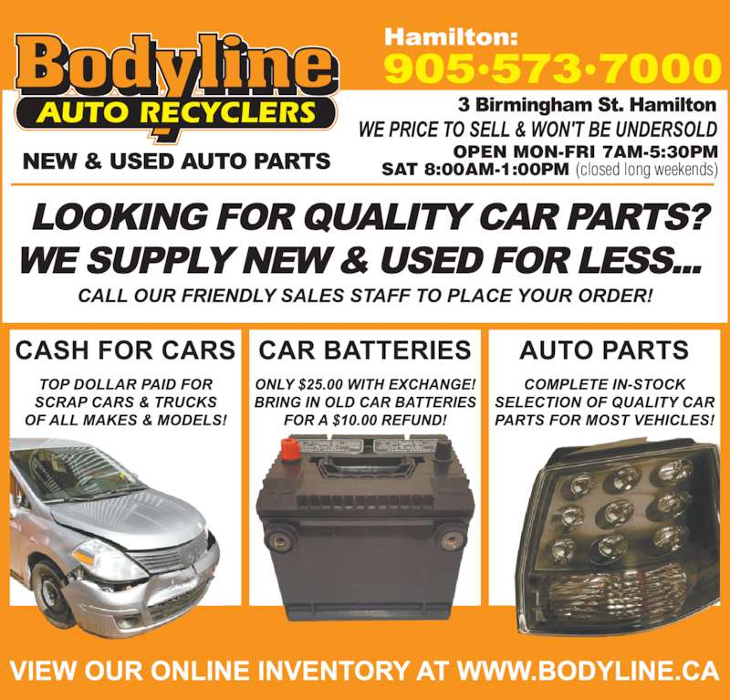Bodyline Auto Recyclers (905-573-7000) - Display Ad - OPEN MON-FRI 7AM-5:30PM SAT 8:00AM-1:00PM (closed long weekends)