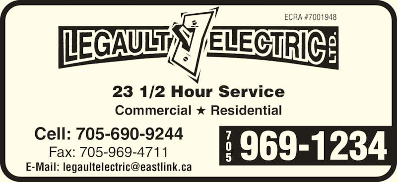 Legault Electric (705-969-1234) - Display Ad - Commercial ★ Residential Cell: 705-690-9244 Fax: 705-969-4711 ECRA #7001948 969-1234705 23 1/2 Hour Service