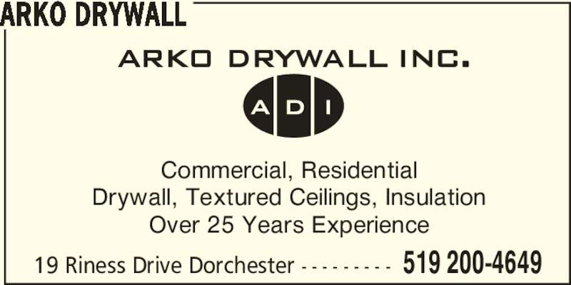 Arko Drywall (519-200-4649) - Display Ad - Commercial, Residential Drywall, Textured Ceilings, Insulation Over 25 Years Experience 19 Riness Drive Dorchester - - - - - - - - - 519 200-4649 ARKO DRYWALL