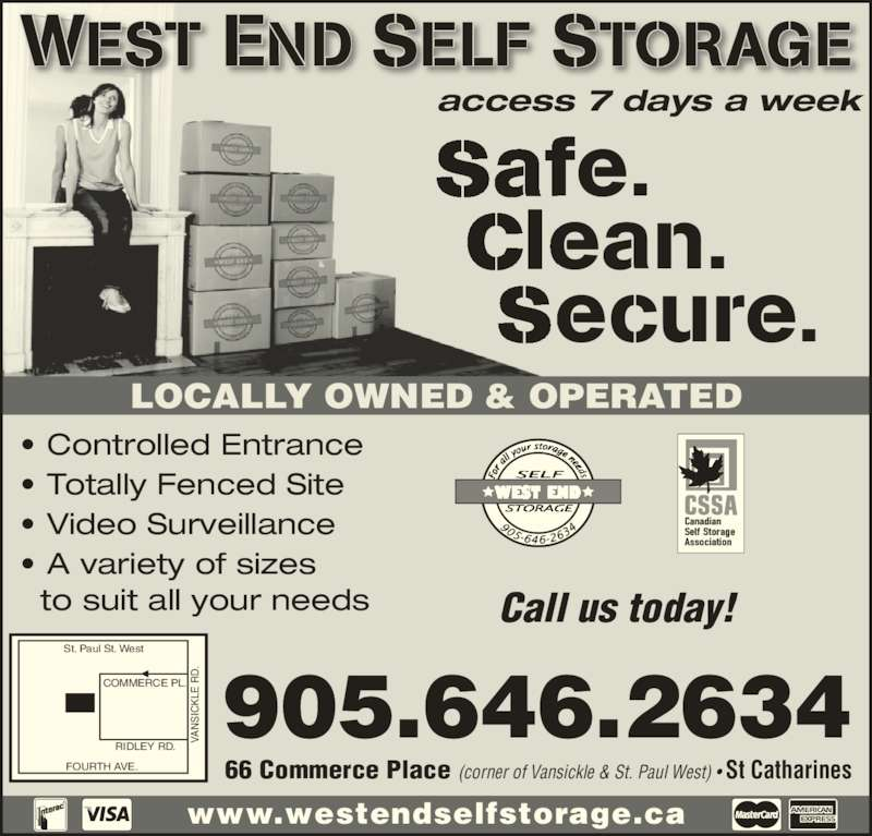 West End Self Storage (905-646-2634) - Display Ad - RIDLEY RD. FOURTH AVE. VA NS IC KL E  RD WEST END SELF STORAGE LOCALLY OWNED & OPERATED VA NS IC COMMERCE PL. KL E  RD safe.  clean.   secure. • Controlled Entrance • Totally Fenced Site • Video Surveillance • A variety of sizes   to suit all your needs Call us today! access 7 days a week www.westendselfstorage.ca 66 Commerce Place (corner of Vansickle & St. Paul West) • St Catharines 905.646.2634 St. Paul St. West