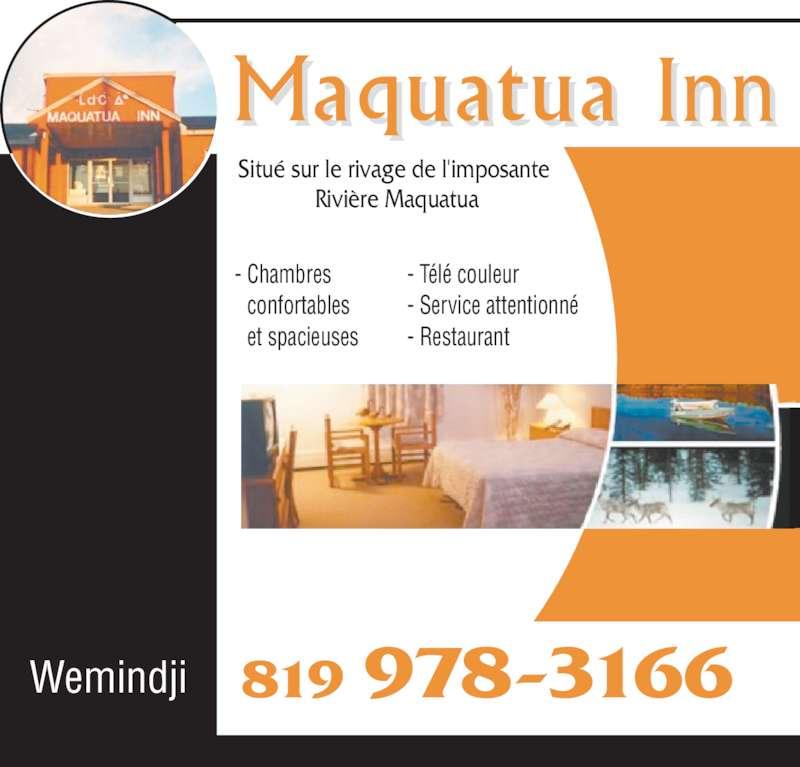 Maquatua Inn (819-978-3166) - Annonce illustrée======= - 819 978-3166Wemindji Situé sur le rivage de l'imposante  Rivière Maquatua - Chambres   confortables   et spacieuses - Télé couleur - Service attentionné - Restaurant