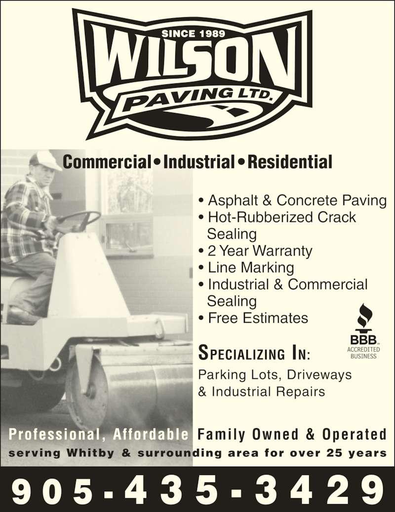 Wilson Paving Ltd (905-435-3429) - Display Ad - • Asphalt & Concrete Paving • Hot-Rubberized Crack   Sealing • 2 Year Warranty • Line Marking • Industrial & Commercial   Sealing • Free Estimates