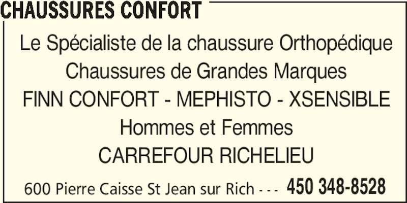 Chaussures Confort (450-348-8528) - Annonce illustrée======= - 450 348-8528 CHAUSSURES CONFORT Le Spécialiste de la chaussure Orthopédique Chaussures de Grandes Marques FINN CONFORT - MEPHISTO - XSENSIBLE Hommes et Femmes CARREFOUR RICHELIEU 600 Pierre Caisse St Jean sur Rich - - -