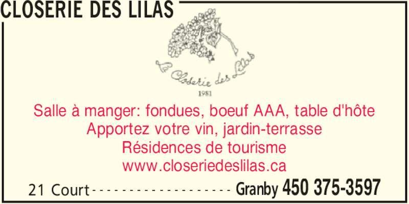 Closerie Des Lilas (4503753597) - Annonce illustrée======= - CLOSERIE DES LILAS 21 Court Granby 450 375-3597- - - - - - - - - - - - - - - - - - - Salle à manger: fondues, boeuf AAA, table d'hôte Apportez votre vin, jardin-terrasse Résidences de tourisme www.closeriedeslilas.ca