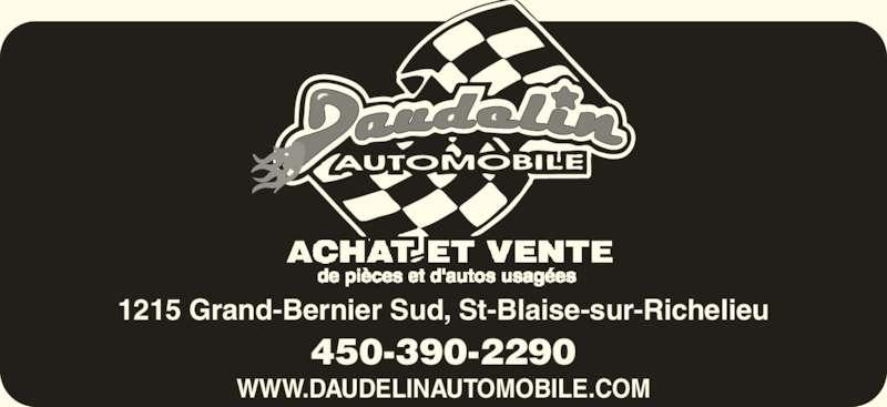 Daudelin Automobile Inc (450-347-3975) - Annonce illustrée======= - 450-390-2290 WWW.DAUDELINAUTOMOBILE.COM 1215 Grand-Bernier Sud, St-Blaise-sur-Richelieu