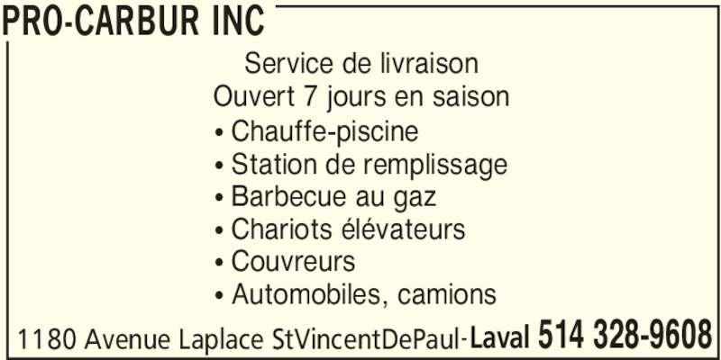 Pro carbur inc horaire d 39 ouverture 1180 av laplace for Chauffe piscine au gaz propane
